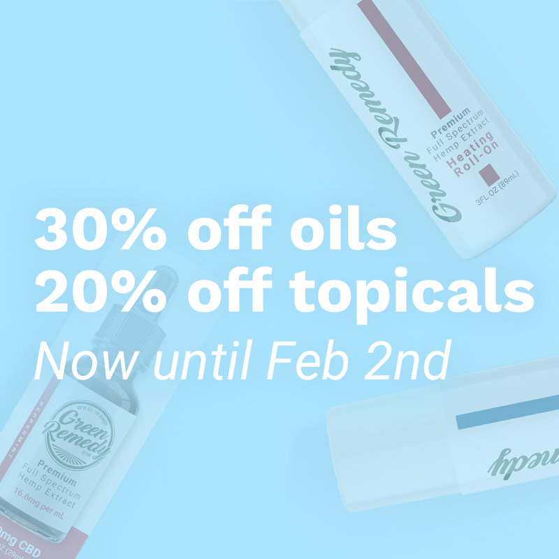 30% OFF Oils, 20% OFF Topicals Until Feb 2nd